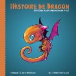 Histoire de dragon : Piti-Crok veut grandir trop vite